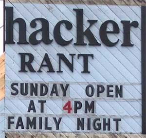 Hacker Rant - Sunday Open at 4PM - Family Night